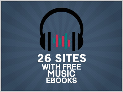 26 Sites With Free Music Ebooks