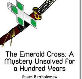 The Emerald Cross: A Mystery Unsolved for a Hundred Years