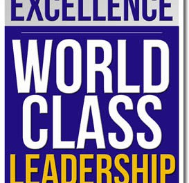 The Path To Excellence: World Class Leadership