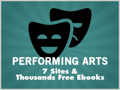 Performing Arts: 7 Sites & Thousands of Free Ebooks