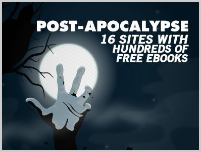 Post Apocalypse: 16 Sites With Hundreds of Free Ebooks