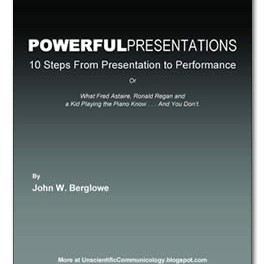 Powerful Presentations: 10 Steps from Presentation to Performance