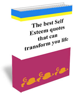 The Best Self Esteem Quotes that can Transform you Life