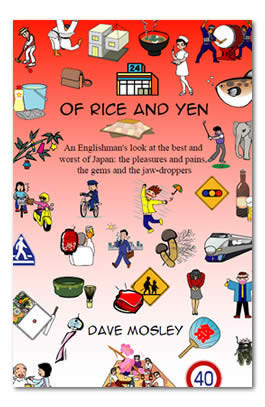 Of Rice and Yen: An Englishman's look at the best and worst of Japan