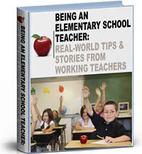Being an Elementary School Teacher: Real World Tips and Stories from Working Teachers