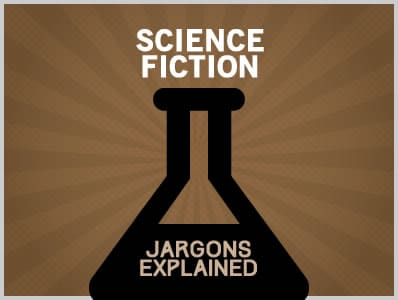 Science Fiction Jargons Explained