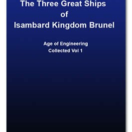 The Three Great Ships of Isambard Kingdom Brunel