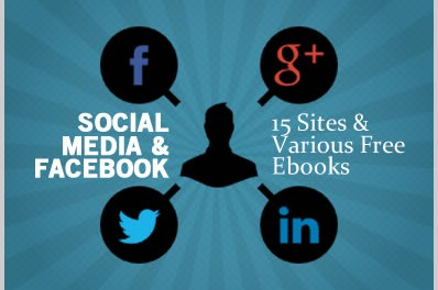 Social Media & Facebook: 15 Sites & Various Free Ebooks