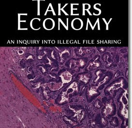 Takers Economy : An Inquiry Into Illegal File Sharing