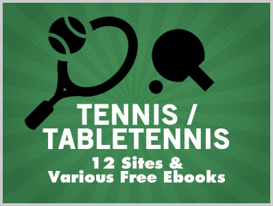 Tennis & Table Tennis: 12 Sites & Various Free Ebooks