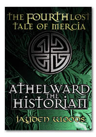 The Fourth Lost Tale of Mercia: Athelward the Historian