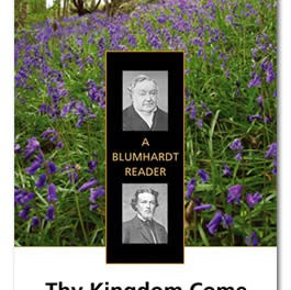 Thy Kingdom Come: A Blumhardt Reader