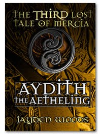 The Third Lost Tale of Mercia: Aydith the Aetheling