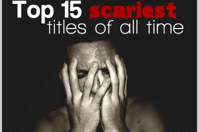 Top 15 Scariest Titles of All Time