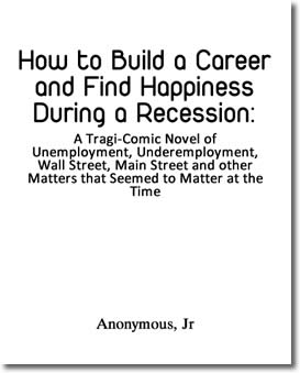 How to Build a Career and Find Happiness During a Recession