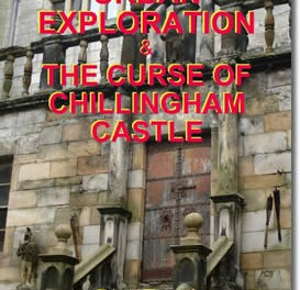 Urban Exploration & The Curse of Chillingham Castle