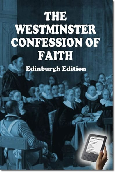 The Westminster Confession of Faith: Edinburgh Edition