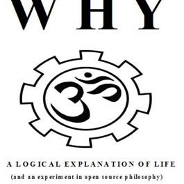 Why: A Logical Explanation of Life