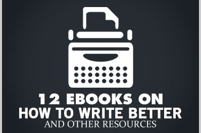 12 Ebooks on How to Write Better & Other Resources