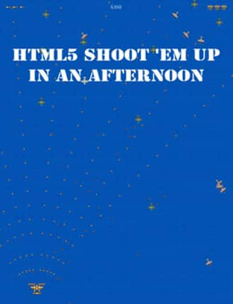 Click here to download HTML 5 Shoot 'em Up in an Afternoon