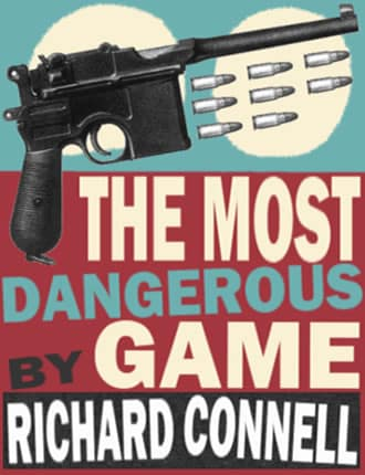 Click here to read / download The Most Dangerous Game