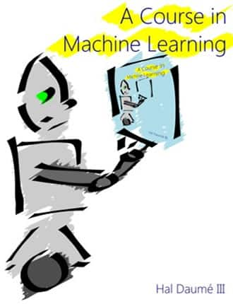 Click here to read / download A Course in Machine Learning