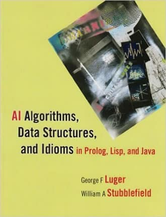 Click here to read / download AI Algorithms, Data Structures, and Idioms in Prolog, Lisp and Java