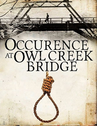 Click here to read / download An Occurrence at Owl Creek Bridge