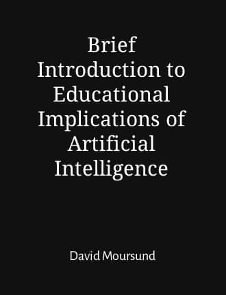 Click here to read / download Brief Introduction to Educational Implications of Artificial Intelligence