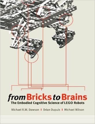 Click here to read / download From Bricks to Brains: The Embodied Cognitive Science of LEGO Robots