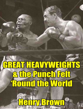 Click here to read / download Great Heavyweights: The Punch Felt 'Round the World