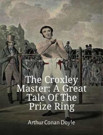 Click here to read / download The Croxley Master: A Great Tale Of The Prize Ring