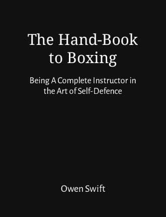 Click here to read / download The Hand-Book to Boxing: Being A Complete Instructor in the Art of Self-Defence