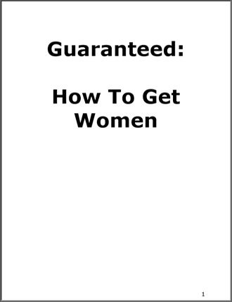 Click here to read / download - Guaranteed: How To Get Women