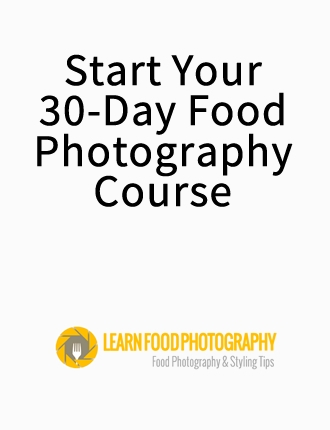 Click here to read / download - Start Your 30-Day Food Photography Course