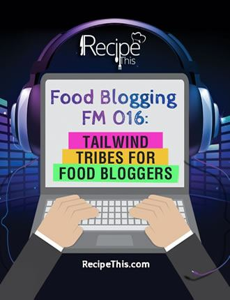 Click here to read / download - Food Blogging FM 016: Tailwind Tribes For Food Bloggers