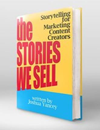 Click here to read / download - The Stories We Sell: Storytelling for Marketing Content Creator