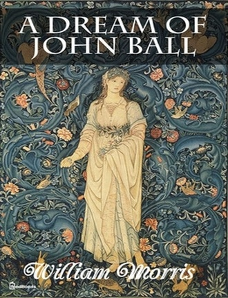 A Dream of John Ball by William Morris