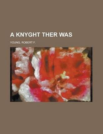 A Knyght Ther Was by Robert F. Young