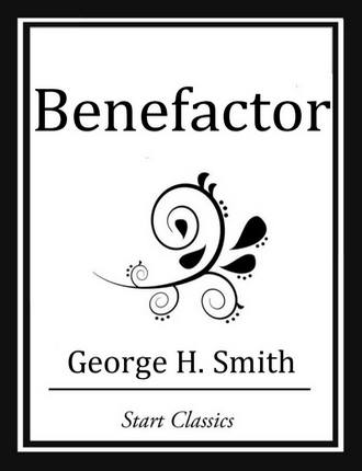 Benefactor by George H. Smith