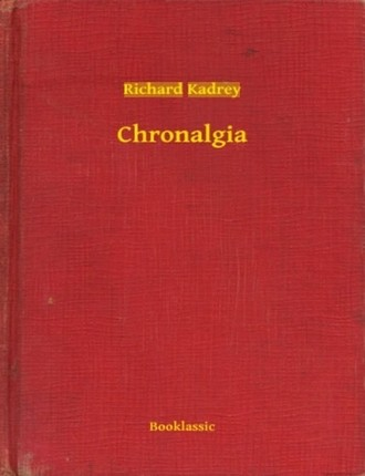 Chronalgia by Richard Kadrey