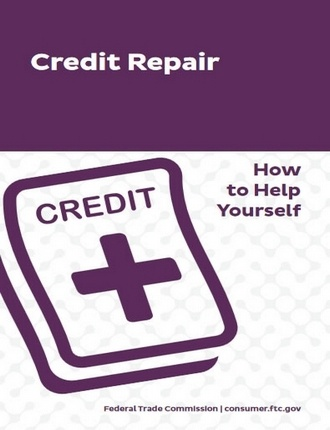 Credit Repair - How to Help Yourself by Federal Trade Commission