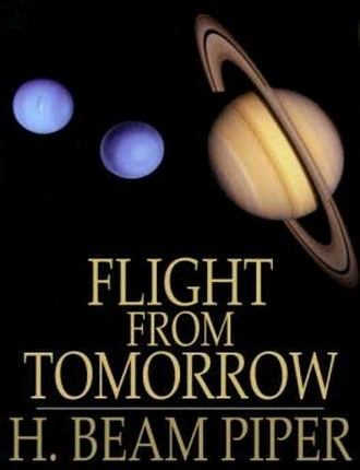Flight From Tomorrow by Henry Beam Piper