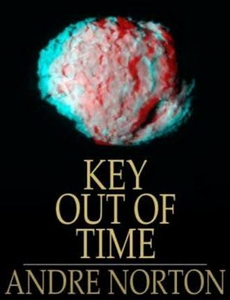 Key Out of Time by Andre Alice Norton