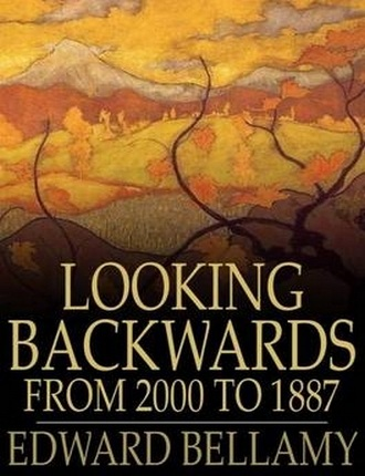 Looking Backward, 2000 to 1887 by Edward Bellamy