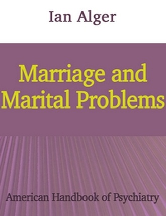 Marriage and Marital Problems by Ian Alger