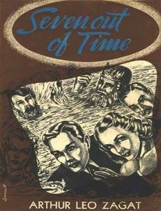 Seven Out of Time by Arthur Leo Zagat