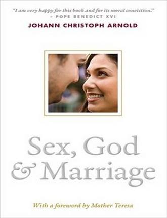 Sex, God, and Marriage  by Johann Christoph Arnold