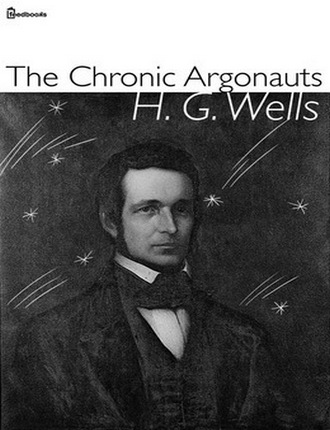 The Chronic Argonauts by H. G. Wells