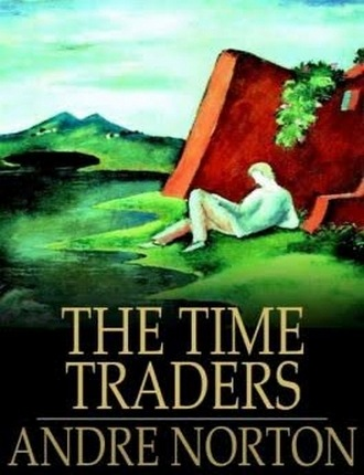 The Time Traders by Andre Alice Norton